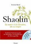Shaolin - Premium - Du musst nicht kämpfen, um zu siegen mit CD