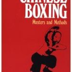 Chinese boxing, masters and methods