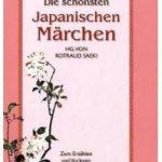 Die schönsten japanischen Märchen: Märchen zum Erzählen und Vorlesen