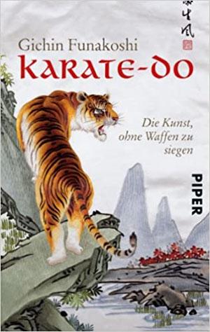 Karate-do: Die Kunst, ohne Waffen zu siegen